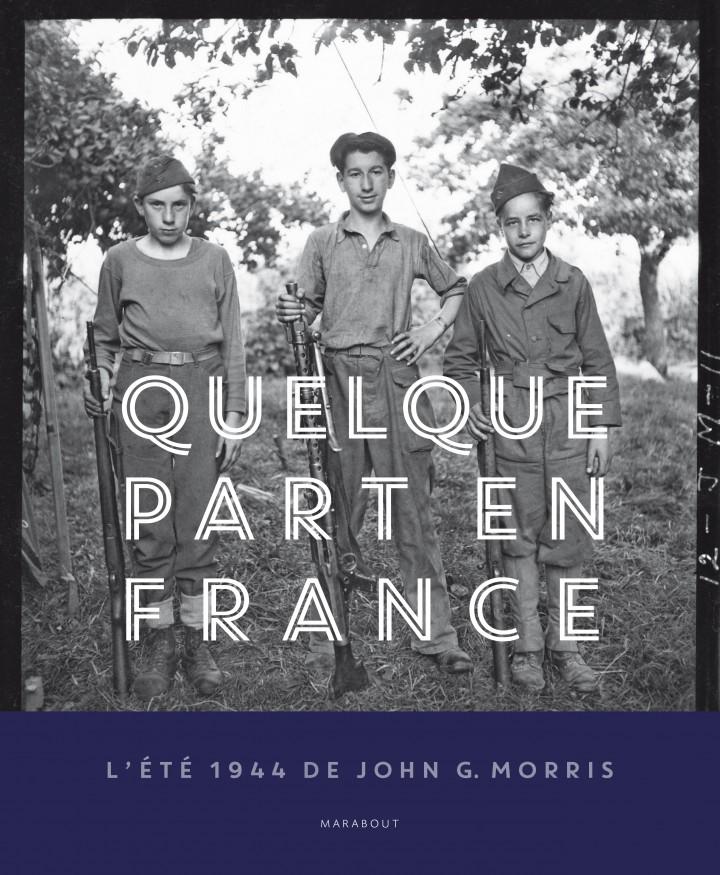 Quelque part en France, livre de John G Morris et Robert Pledge