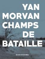 Champs de bataille de Yan Morvan - aux Éditions Photosynthèses
